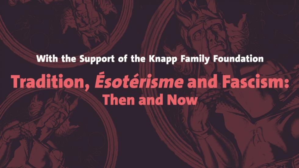 Tradition, Ésotérisme and Fascism: Then and Now
