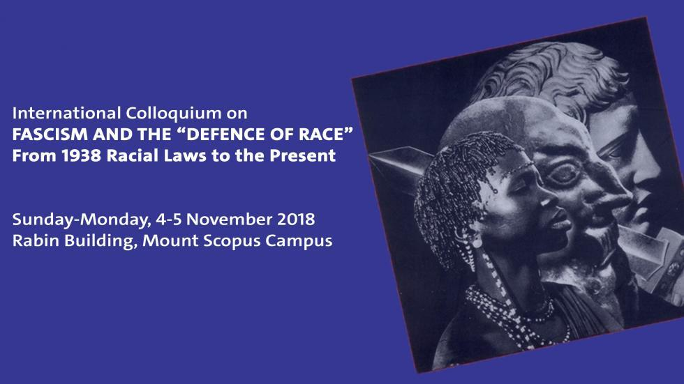 "International Colloquium on FASCISM AND THE ""DEFENCE OF RACE""  From 1938 Racial Laws to the Present2"